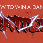 How to win a Dance Battle